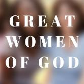 Great Women of God